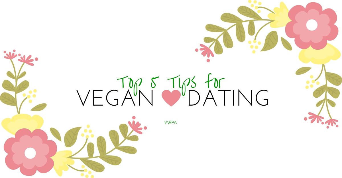 VWPA's Top 5 Vegan Dating Tips!