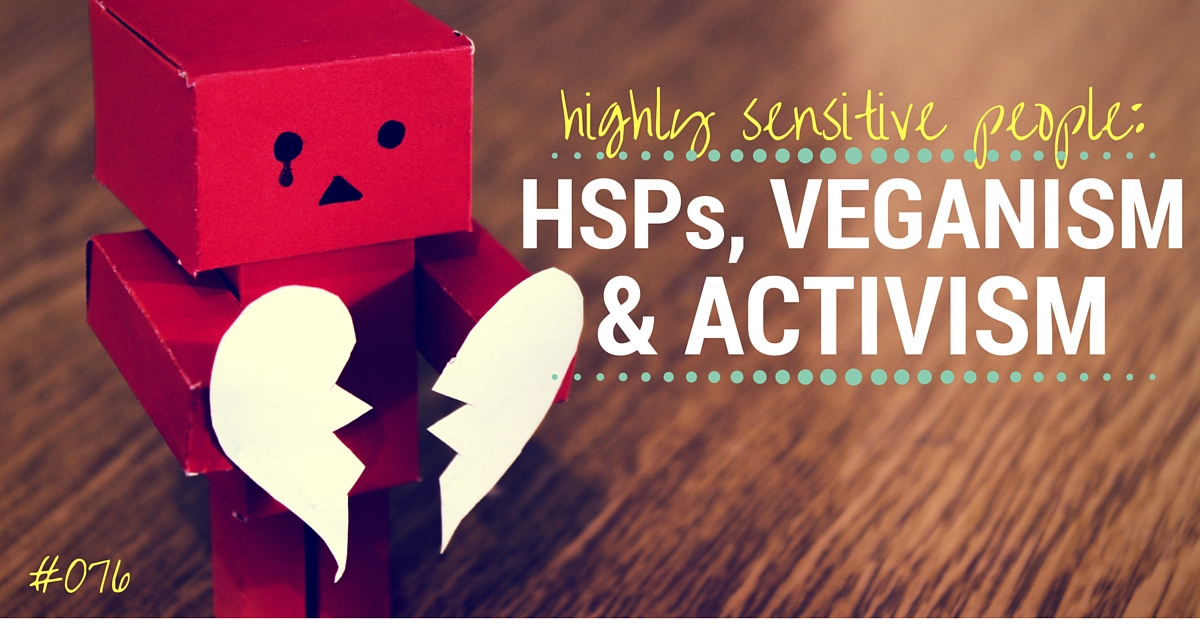 Highly Sensitive People and Veganism/Activism